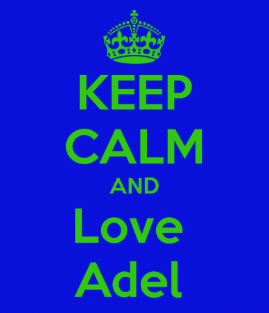 keep calm and love adel 2)